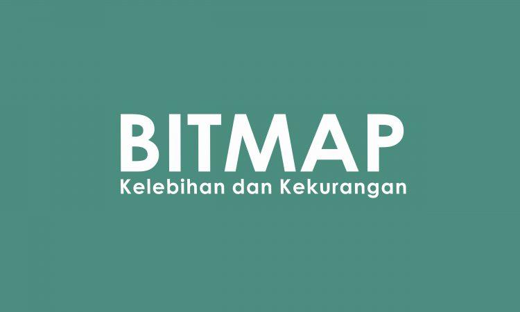 kelebihan dan kekurangan bitmap