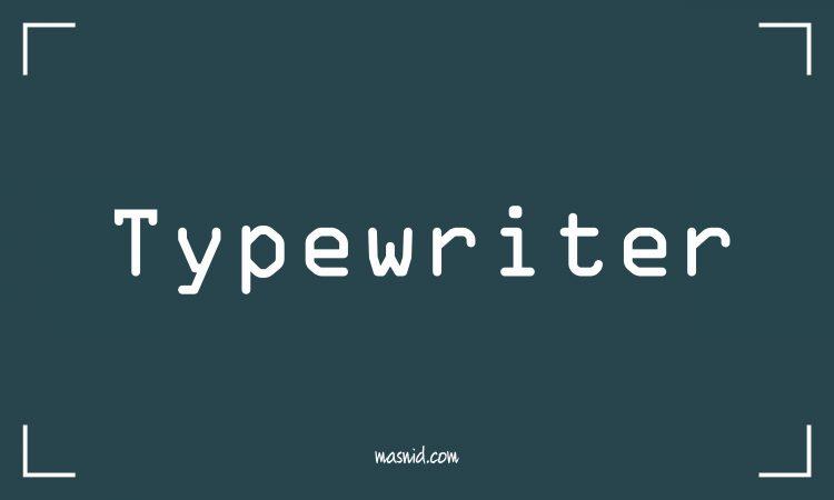 jenis jenis font - font typewrriter